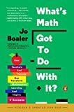 img - for What's Math Got to Do with It?: How Teachers and Parents Can Transform Mathematics Learning and Inspire Success book / textbook / text book