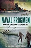 img - for Naval Frogmen: Wartime Underwater Operators book / textbook / text book