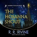 The Hosanna Shout: A Moroni Traveler Novel   Robert R. Irvine