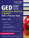 img - for Kaplan GED Test 2016 Strategies, Practice, and Review: Online + Book (Kaplan Test Prep) book / textbook / text book