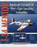 img - for Beechcraft T-34 Mentor Pilot's Flight Operating Instructions book / textbook / text book