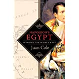 Napoleon's Egypt: Invading the Middle East ~ Juan Ricardo Cole