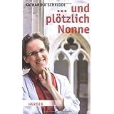 """... und pl�tzlich Nonnevon """"Katharina Schridde"""""""