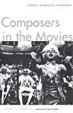 Composers in the Movies: Studies in Musical Biography (0300106742) by Tibbetts, John C.