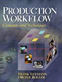 Production Workflow: Concepts and Techniques (0130217530) by Leymann, Frank