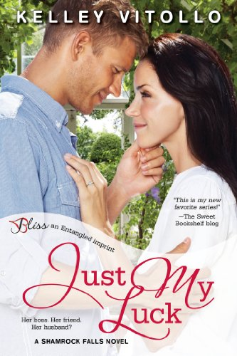 Just My Luck: A Shamrock Falls Novel (Entangled Bliss) by Kelley Vitollo