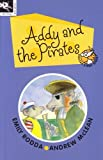 Addy and the Pirates (Squeak Street 9) (Squeak Street) (1876288566) by Emily Rodda