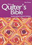 The Quilter's Bible: Essential Quilting and Patchwork Techniques Ruth Patrick