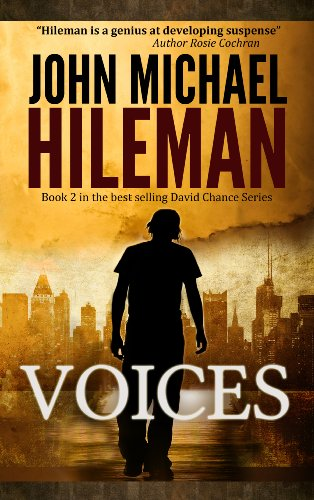 All Rave Reviews For John Michael Hileman's Thriller Voices (The David Chance Series) – Now Just 99 Cents!