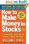 How to Make Money in Stocks: A Winnin...