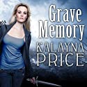 Grave Memory: Alex Craft Series, Book 3 Audiobook by Kalayna Price Narrated by Emily Durante