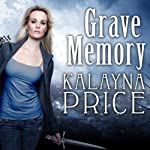 Grave Memory: Alex Craft Series, Book 3 (       UNABRIDGED) by Kalayna Price Narrated by Emily Durante