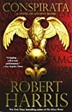 img - for Conspirata: A Novel of Ancient Rome [Paperback] [2011] (Author) Robert Harris book / textbook / text book