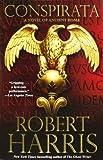 img - for Conspirata: A Novel of Ancient Rome [Paperback] [2011] (Author) Robert Harris book / textbook / text book