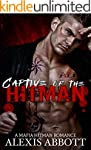 Captive of the Hitman: A Bad Boy Mafi...