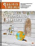 L'immigration en France (Cahiers français n°385)