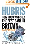 Hubris: How HBOS Wrecked the Best Ban...