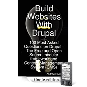 Build Websites With Drupal, 100 Most Asked Questions on Drupal