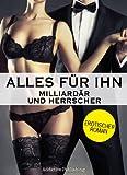 Alles f�r ihn: Erotischer Roman, Band 4