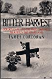 Bitter Harvest: Gordon Kahl and the Rise of the Posse Comitatus in the Heartland (0670815616) by Corcoran, James