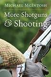 More Shotguns & Shooting