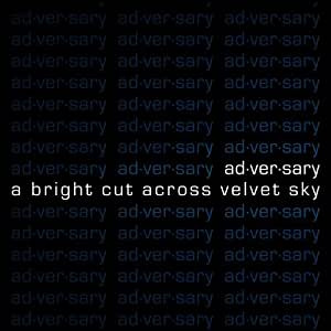 Ad-Ver-Sary - Bright Cut Across Velvet Sky - Amazon.com Music