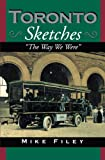 img - for Toronto Sketches: The Way We Were (The Toronto Sketches Series) book / textbook / text book