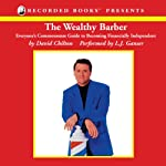 The Wealthy Barber: Everyone's Commonsense Guide to Becoming Financially Independent | David Chilton