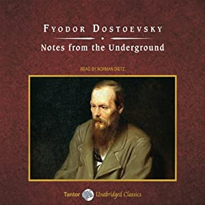 Notes from the Underground | [Fyodor Dostoevsky]