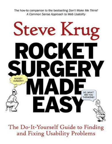 Rocket Surgery Made Easy: The Do-It-Yourself Guide to...
