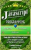 Javascript: Programming, Master's Handbook; A TRUE Beginner's Guide! Problem Solving, Code, Data Science,  Data Structures...