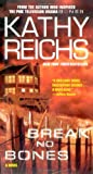Break No Bones (Temperance Brennan Novels) - Kathy Reichs