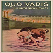 Quo Vadis: A Narrative of the Time of Nero | Livre audio Auteur(s) : Henryk Sienkiewicz Narrateur(s) : Frederick Davidson