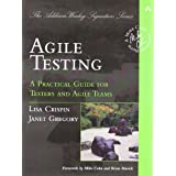 Agile Testing: A Practical Guide for Testers and Agile Teamsby Lisa Crispin