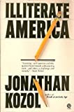 Illiterate America (Plume) (0452258073) by Kozol, Jonathan