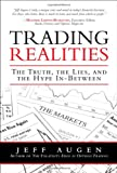 Trading Realities: The Truth, the Lies, and the Hype In-Between