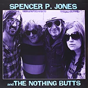 Spencer P Jones & The Nothing Butts