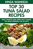 Top 30 Tuna Salads: Most-Wanted And Super Tasty Salads You Must Definitely Try In 2013