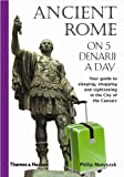 img - for Ancient Rome on 5 Denarii a Day (Traveling on 5) book / textbook / text book