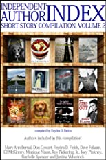Independent Author Index Short Story Compilation, Volume 2