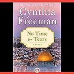 No Time for Tears: A Novel | Cynthia Freeman