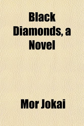 Black Diamonds, a Novel
