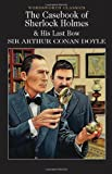 The Casebook of Sherlock Holmes & His Last Bow: 1 (Wordsworth Classics)