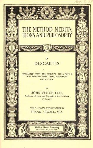 René Descartes - The Method, Meditations and Philosophy of Descartes