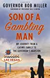 Son of a Gambling Man: My Journey from a Casino Family to the Governors Mansion