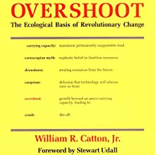 Overshoot: The Ecological Basis of Revolutionary Change Audiobook by William R. Catton Narrated by MJ McGalliard