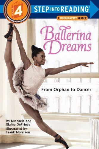 Ballerina Dreams: From Orphan to Dancer (Step Into Reading, Step 4) by DePrince, Michaela, Deprince, Elaine (2014) Paperback