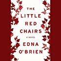 The Little Red Chairs Audiobook by Edna O'Brien Narrated by To Be Announced