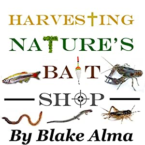 Harvesting Nature's Bait Shop Audiobook