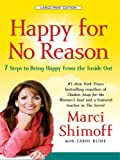 Happy for No Reason: 7 Steps to Being Happy from the Inside Out (Thorndike Health, Home & Learning) (1410407756) by Shimoff, Marci